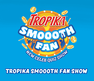 Tropika Smoooth Fan Show